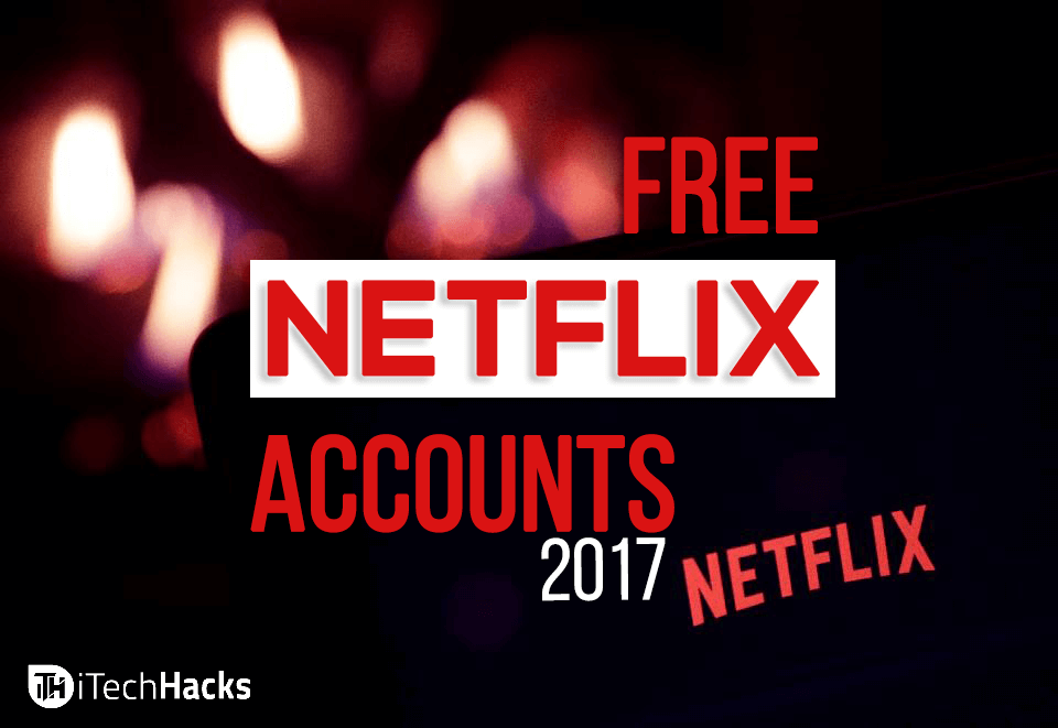 100+ Free Netflix Accounts & Passwords 2019: All About Netflix